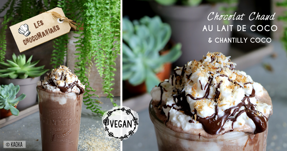 chocolat chaud au lait de coco chantilly coco vegan les chocomaniaks. Black Bedroom Furniture Sets. Home Design Ideas
